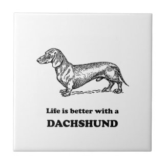 Life Is Better With A Dachshund Tiles