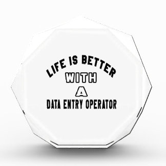 Life Is Better With A Data entry operator Awards