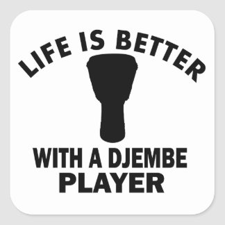 Life is better with a djembe square sticker