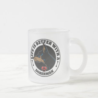 Life Is Better With A Doberman Dog Breed Frosted Glass Coffee Mug