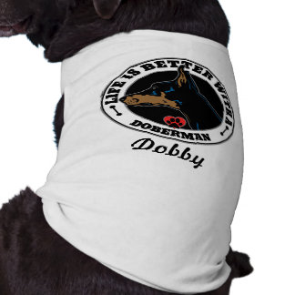 Life Is Better With A Doberman Personalized Tee