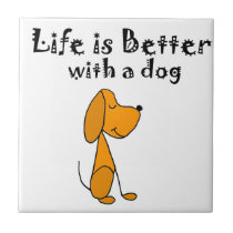 Life is Better with a Dog Art Tile