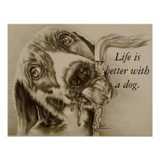 Life is Better with a Dog - Dog Drinking Poster
