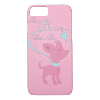 Life Is Better With A Dog iPhone 7 Case