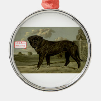 Life is better with a dog metal ornament