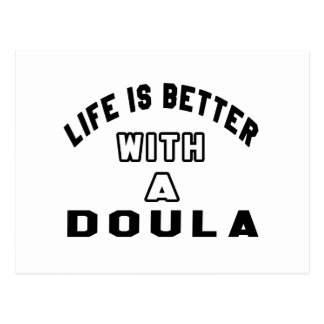 Life Is Better With A Doula Post Card