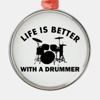 Life is better with a drummer metal ornament