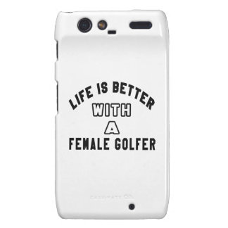 Life Is Better With A female golfer Motorola Droid RAZR Covers