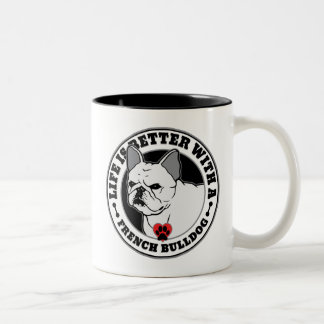 Life Is Better With A French Bulldog Dog Breed Two-Tone Coffee Mug