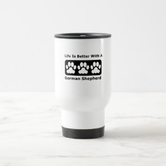 Life Is Better With A German Shepherd 15 Oz Stainless Steel Travel Mug