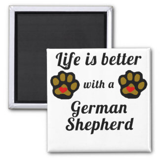 Life Is Better With A German Shepherd Magnet