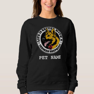 Life Is Better With A German Shepherd Personalized Sweatshirt