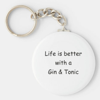 Life Is Better With A Gin & Tonic Keychain