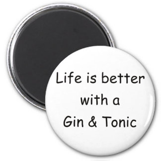 Life Is Better With A Gin & Tonic Magnet