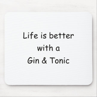 Life Is Better With A Gin & Tonic Mouse Pad