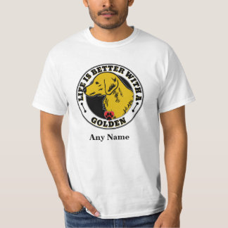 Life Is Better With A Golden Personalized Tee Shirt