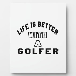 Life Is Better With A Golfer Photo Plaque