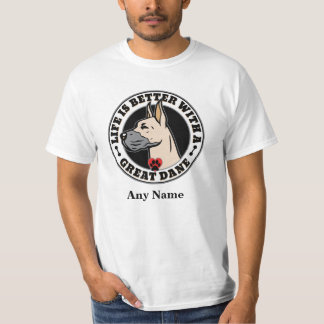 Life Is Better With A Great Dane Personalized Shirt
