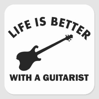 Life is better with a GUITARIST Square Sticker