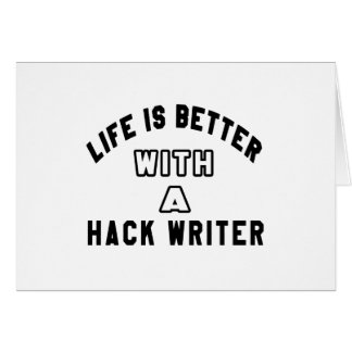 Life Is Better With A Hack writer Greeting Card