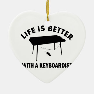 Life is better with a keyboardist ceramic ornament