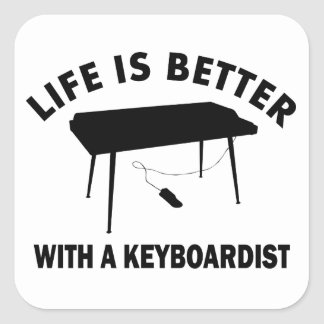 Life is better with a keyboardist square sticker