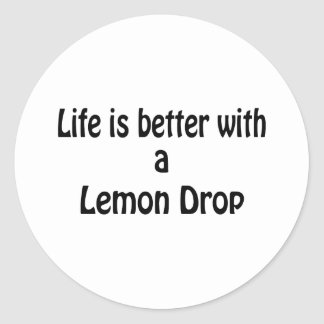 Life Is Better With A Lemon Drop Classic Round Sticker