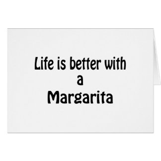 Life Is Better With A Margarita Card