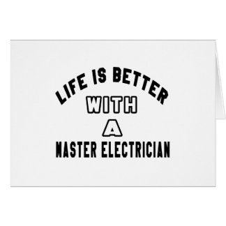 Life Is Better With A Master Electrician Cards