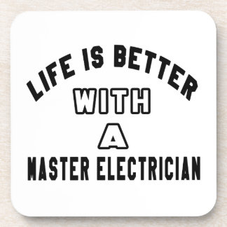 Life Is Better With A Master Electrician Coasters