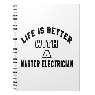Life Is Better With A Master Electrician Spiral Notebook