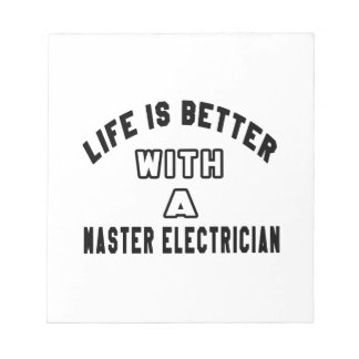 Life Is Better With A Master Electrician Memo Pad