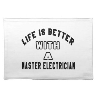 Life Is Better With A Master Electrician Place Mats