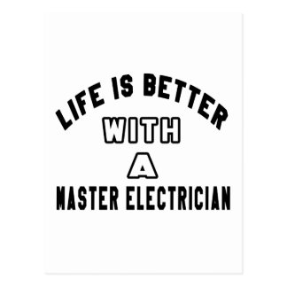 Life Is Better With A Master Electrician Postcards