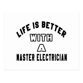 Life Is Better With A Master Electrician Post Card
