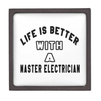 Life Is Better With A Master Electrician Premium Keepsake Box
