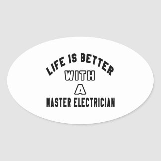 Life Is Better With A Master Electrician Oval Sticker