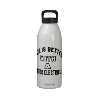 Life Is Better With A Master Electrician Reusable Water Bottles