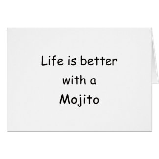 Life Is Better With A Mojito Card