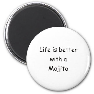 Life Is Better With A Mojito Fridge Magnet