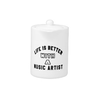 Life Is Better With A Music artist
