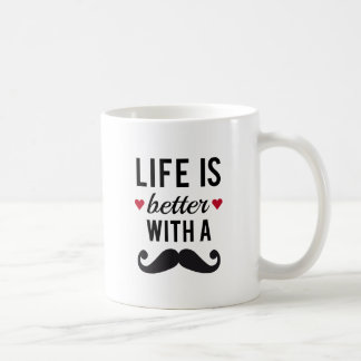 Life is better with a mustache, text design coffee mug