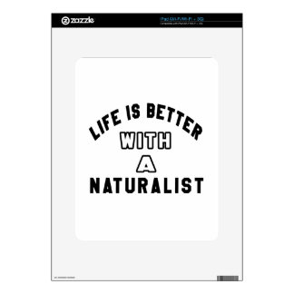 Life Is Better With A Naturalist Decal For iPad