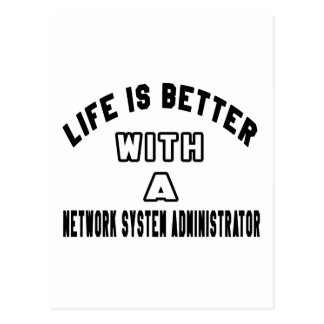 Life Is Better With A Network System Administrator Postcard