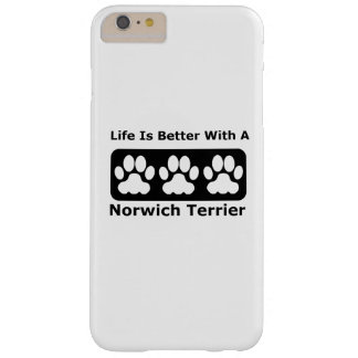Life Is Better With A Norwich Terrier Barely There iPhone 6 Plus Case