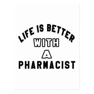 Life Is Better With A Pharmacist Postcard