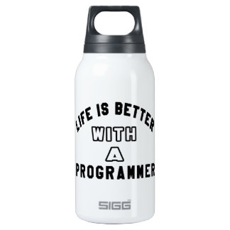 Life Is Better With A Programmer 10 Oz Insulated SIGG Thermos Water Bottle