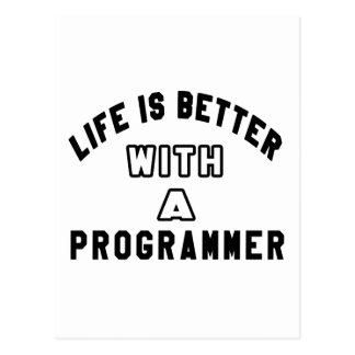 Life Is Better With A Programmer Postcard