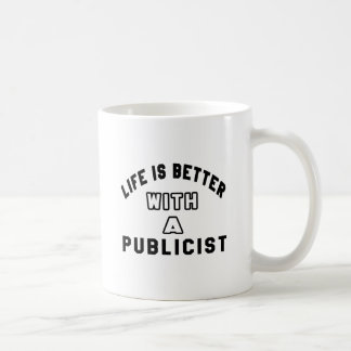 Life Is Better With A Publicist Mugs
