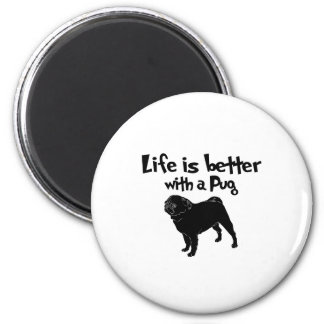 Life Is Better With A Pug Magnet